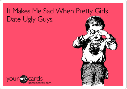 Girl dating ugly guy